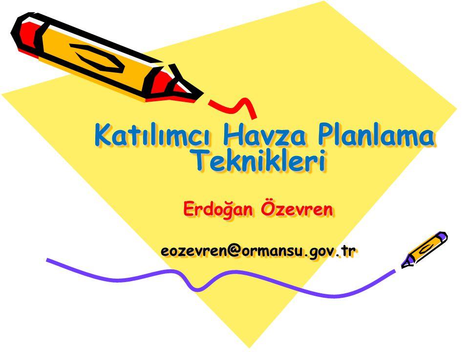 Katılımcı Havza Planlama Teknikleri Erdoğan Özevren eozevren@ormansu