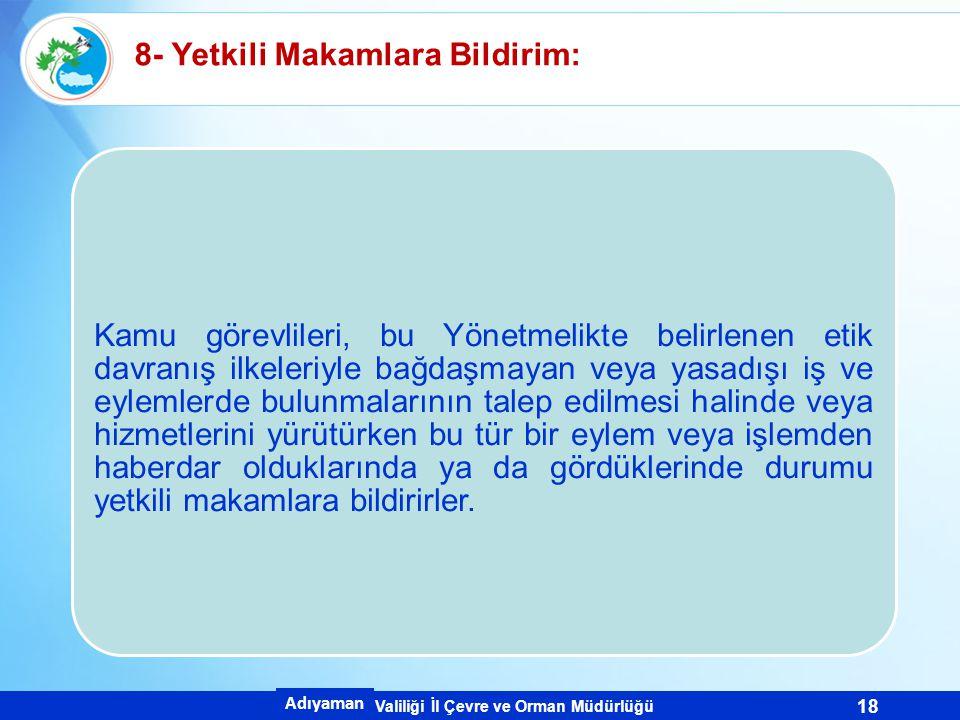 8- Yetkili Makamlara Bildirim: