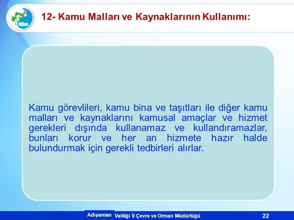 12- Kamu Malları ve Kaynaklarının Kullanımı: