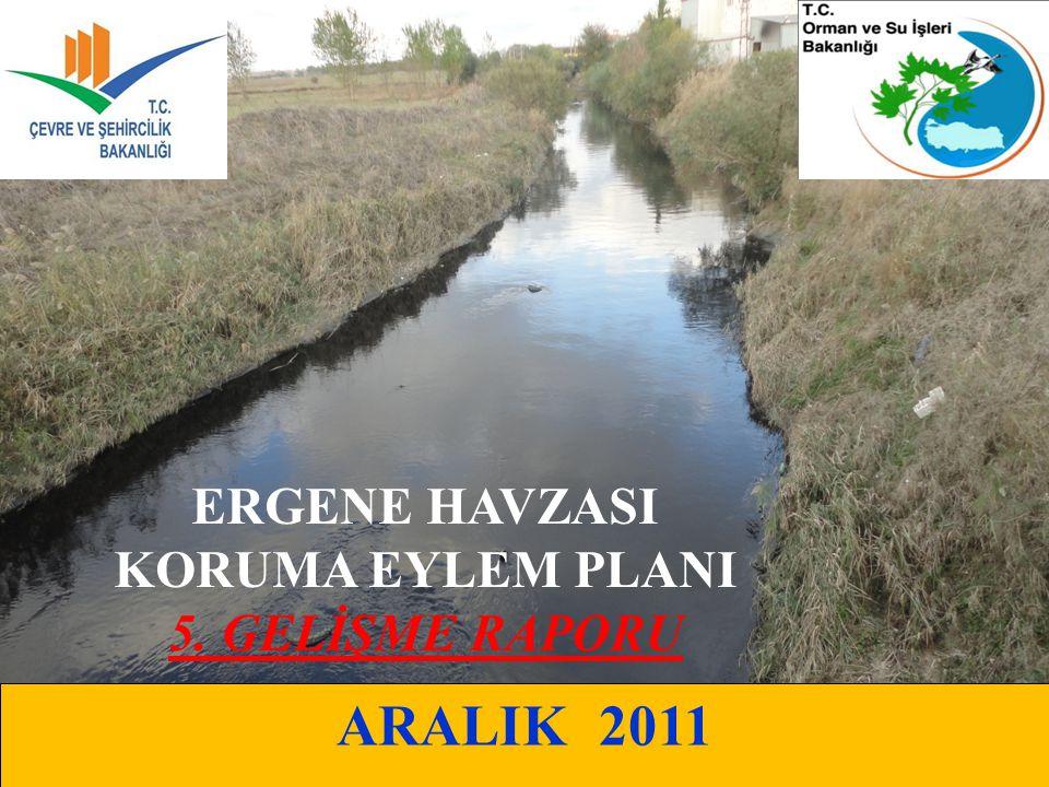 ERGENE HAVZASI KORUMA EYLEM PLANI 5. GELİŞME RAPORU ARALIK 2011