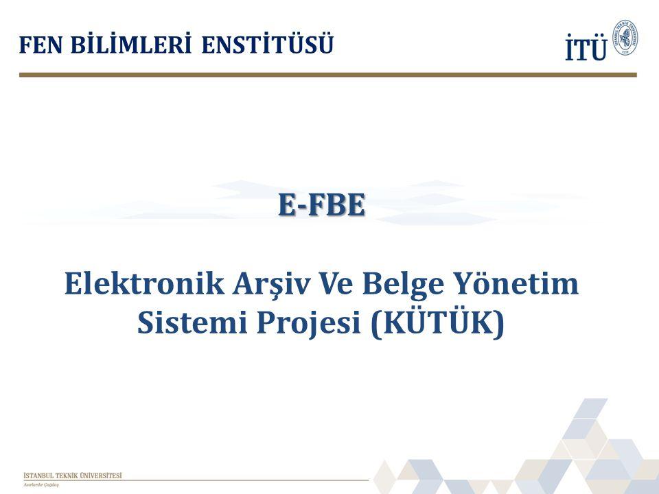 Elektronik Arşiv Ve Belge Yönetim Sistemi Projesi (KÜTÜK)