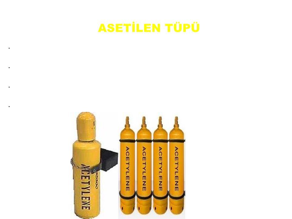 ASETİLEN TÜPÜ Asetilen tüpü, asetilen gazının depolanması ve taşınmasında kullanılır. Asetilen tüpü dikişsiz veya kaynaklı olarak yapılır.