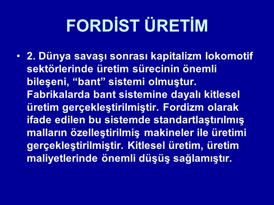 FORDİST ÜRETİM