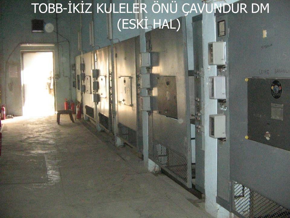 TOBB-İKİZ KULELER ÖNÜ ÇAVUNDUR DM (ESKİ HAL)
