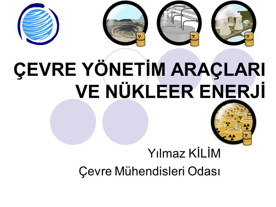 ÇEVRE YÖNETİM ARAÇLARI VE NÜKLEER ENERJİ