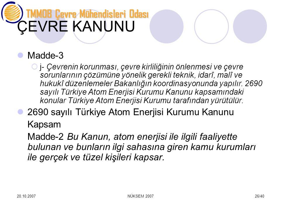 ÇEVRE KANUNU Madde-3 2690 sayılı Türkiye Atom Enerjisi Kurumu Kanunu