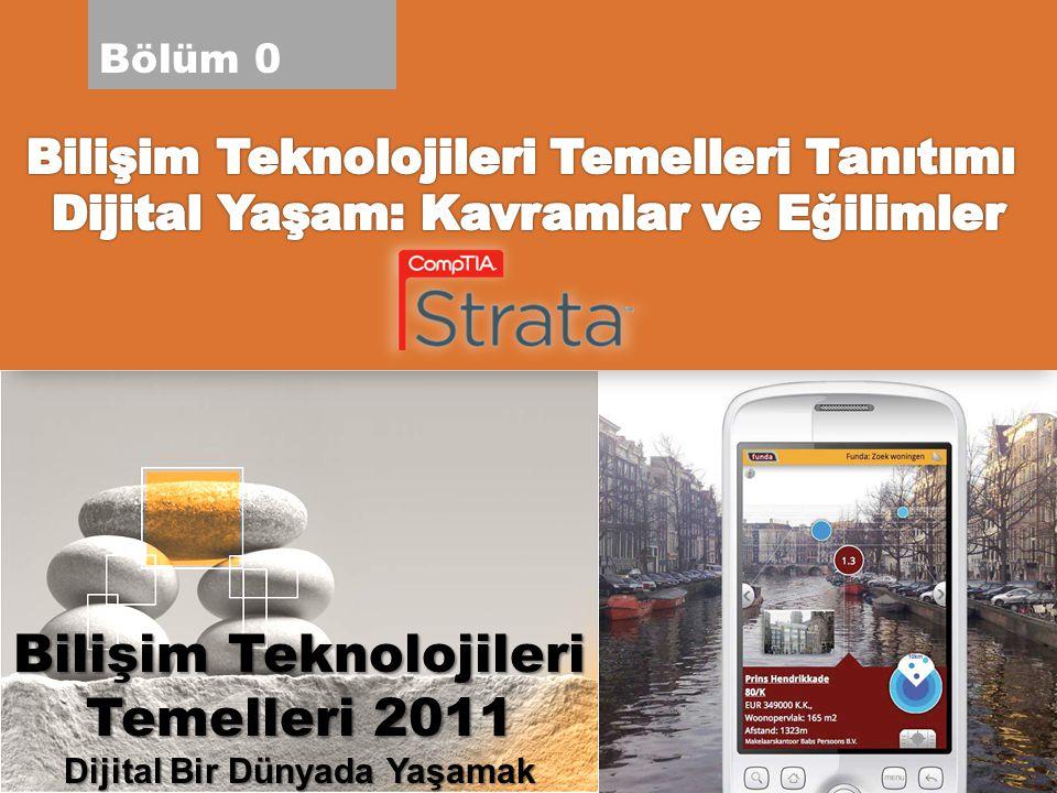 Bilişim Teknolojileri Temelleri 2011 Dijital Bir Dünyada Yaşamak
