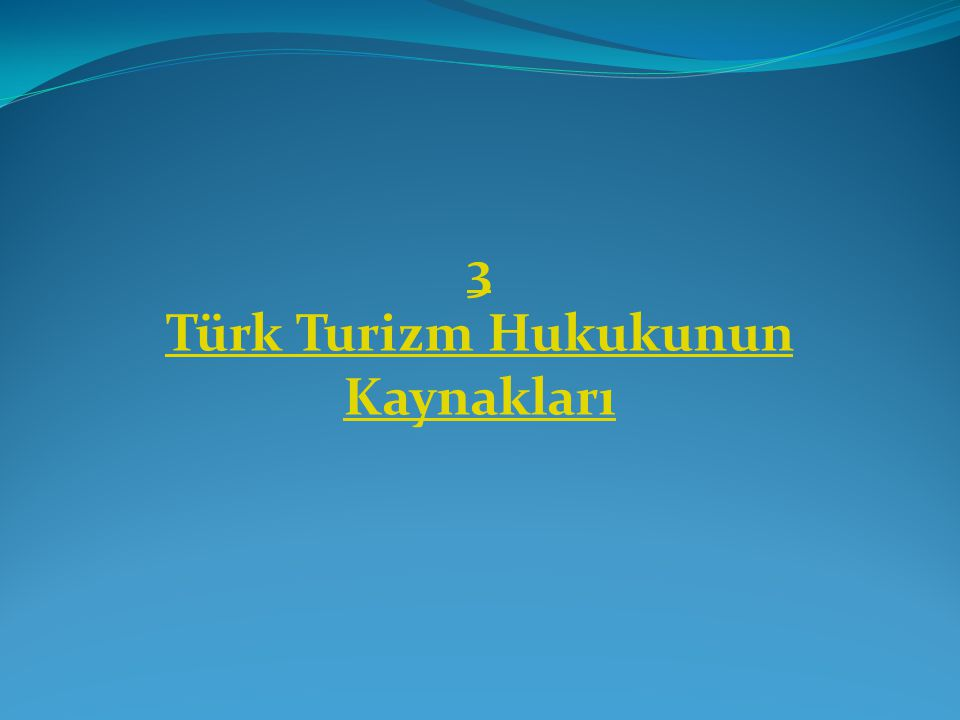 Türk Turizm Hukukunun Kaynakları