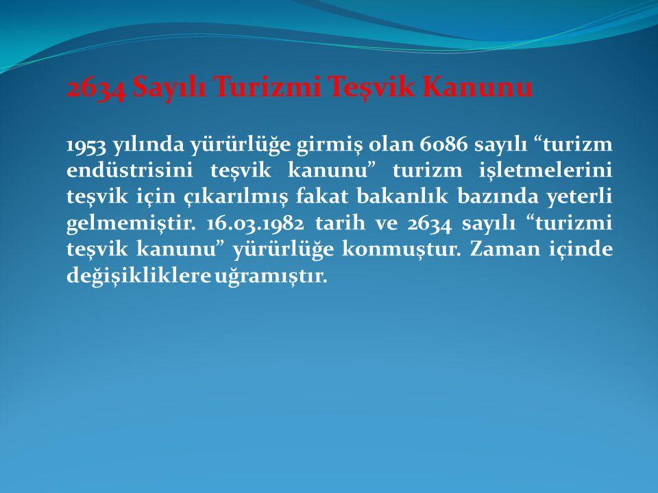 2634 Sayılı Turizmi Teşvik Kanunu