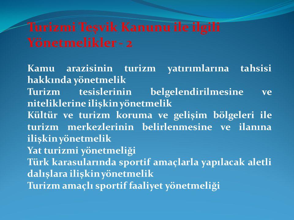 Turizmi Teşvik Kanunu ile ilgili Yönetmelikler - 2