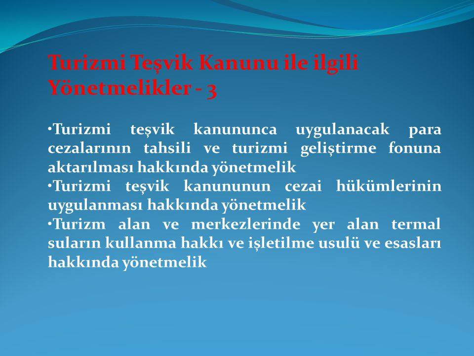 Turizmi Teşvik Kanunu ile ilgili Yönetmelikler - 3