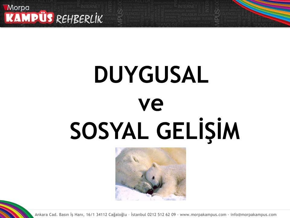 DUYGUSAL ve SOSYAL GELİŞİM