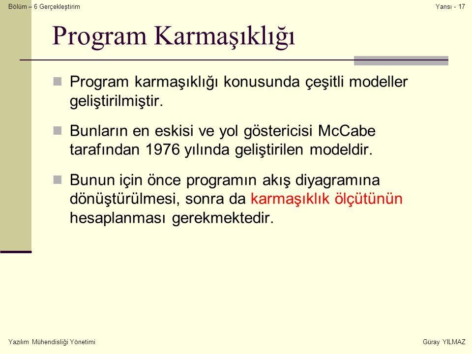 Program Karmaşıklığı Program karmaşıklığı konusunda çeşitli modeller geliştirilmiştir.