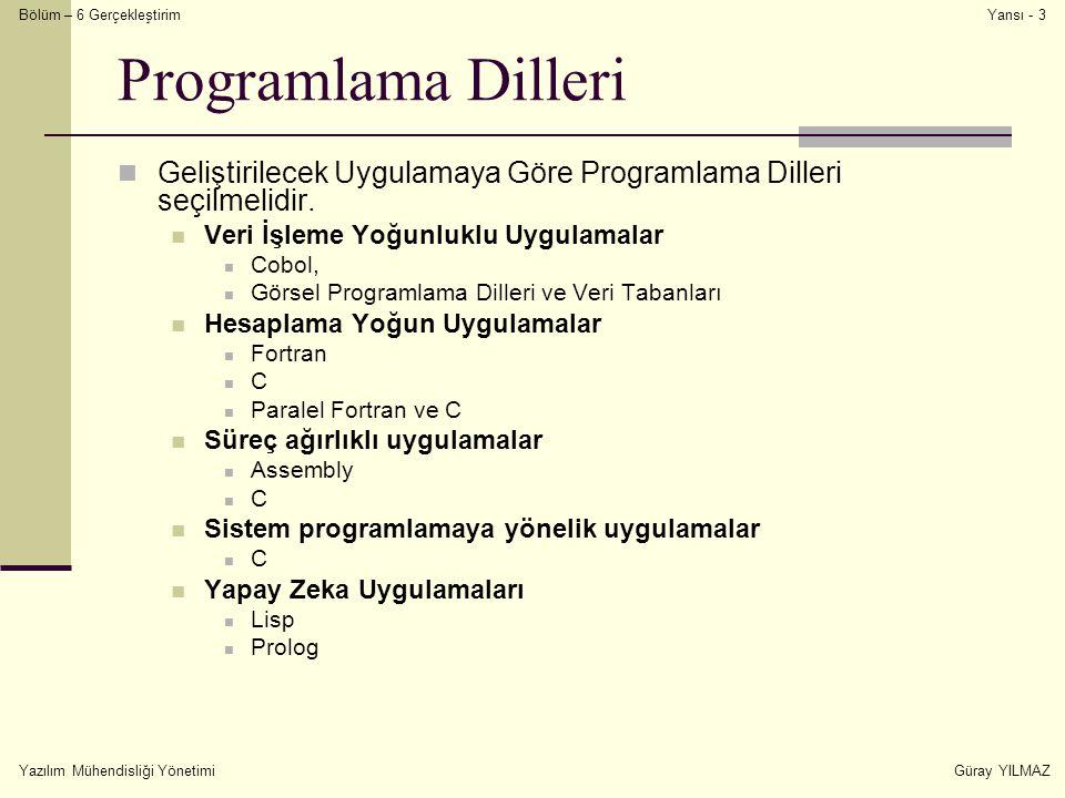 Programlama Dilleri Geliştirilecek Uygulamaya Göre Programlama Dilleri seçilmelidir. Veri İşleme Yoğunluklu Uygulamalar.