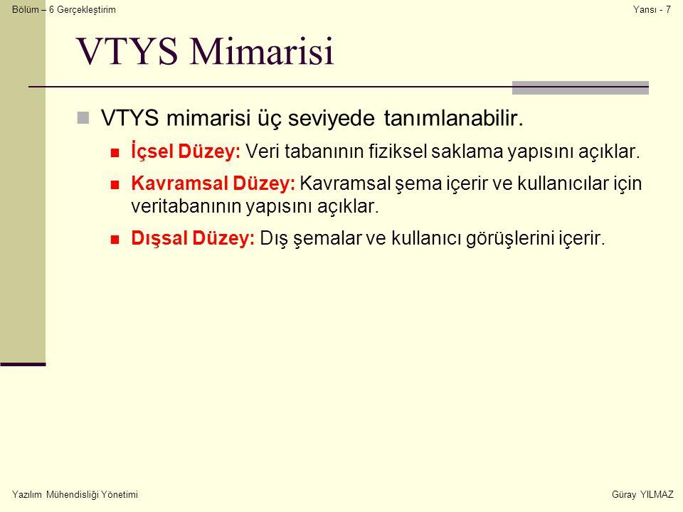 VTYS Mimarisi VTYS mimarisi üç seviyede tanımlanabilir.