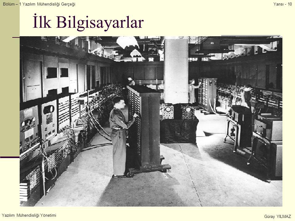 İlk Bilgisayarlar Yazılım Mühendisliği Yönetimi Güray YILMAZ