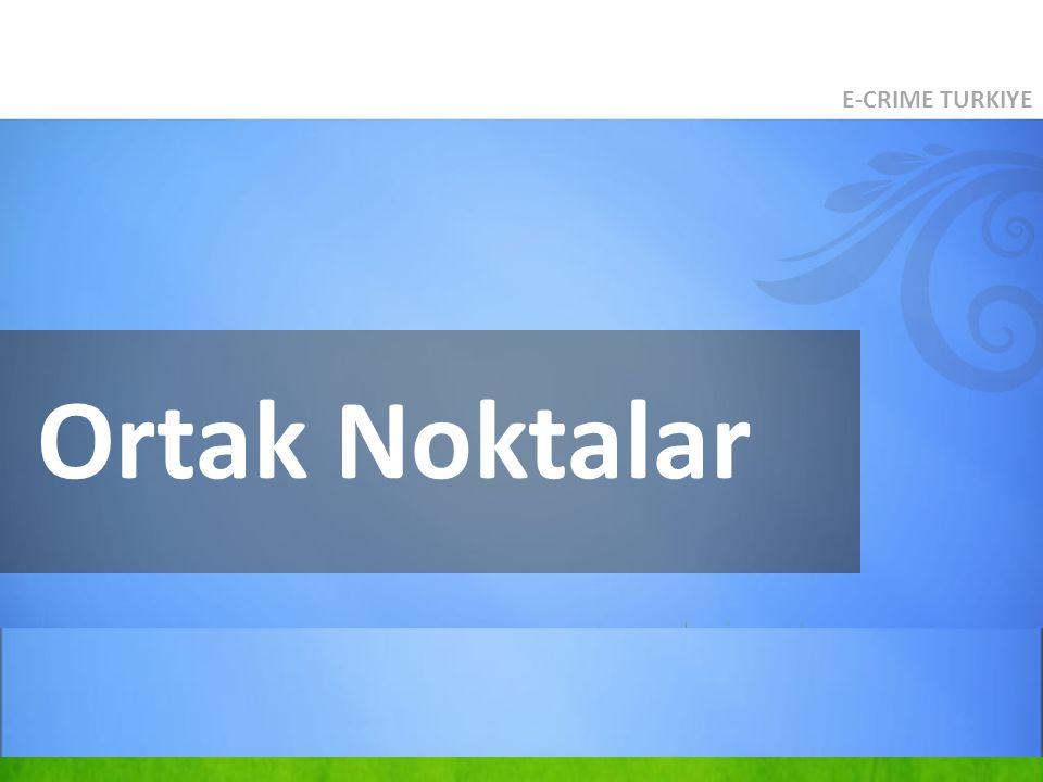 E-CRIME TURKIYE Ortak Noktalar