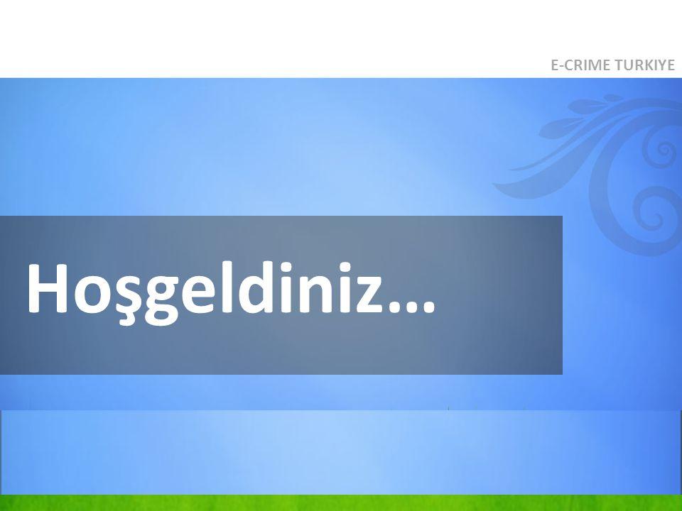 E-CRIME TURKIYE Hoşgeldiniz…