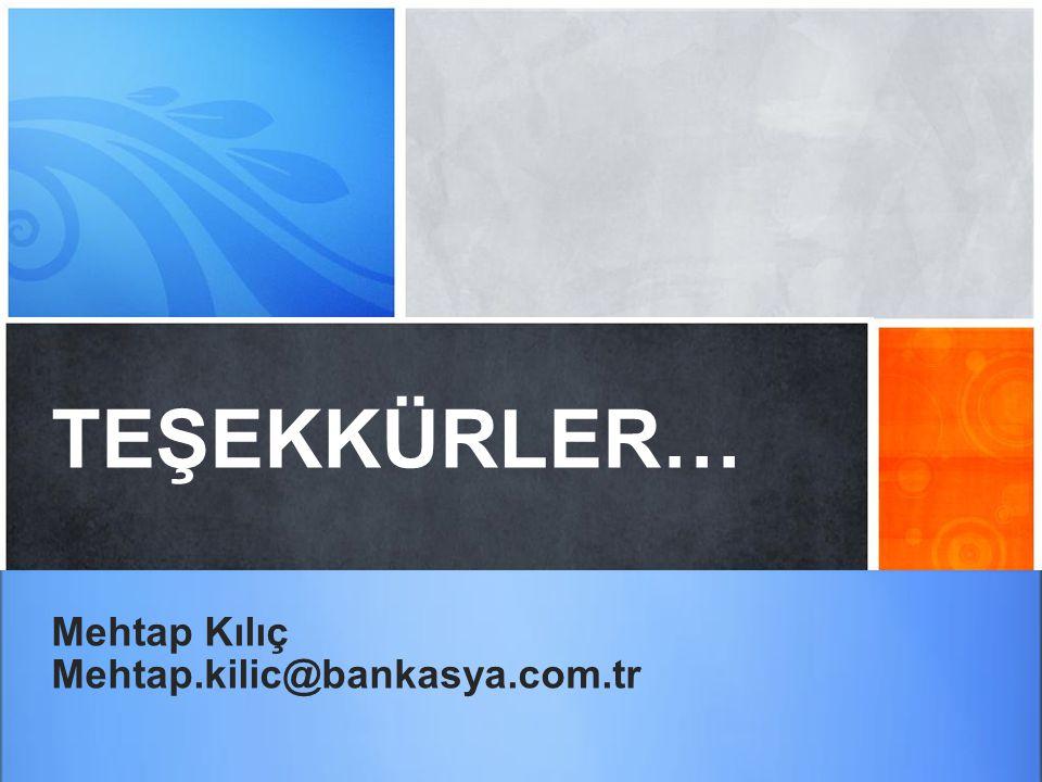 SORULAR… TEŞEKKÜRLER… Mehtap Kılıç Mehtap.kilic@bankasya.com.tr