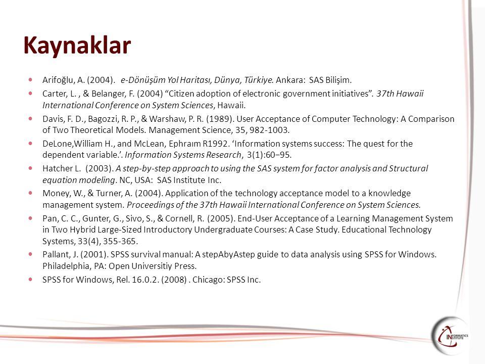 Kaynaklar Arifoğlu, A. (2004). e-Dönüşüm Yol Haritası, Dünya, Türkiye. Ankara: SAS Bilişim.