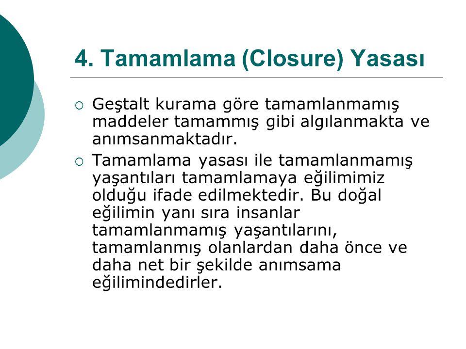 4. Tamamlama (Closure) Yasası