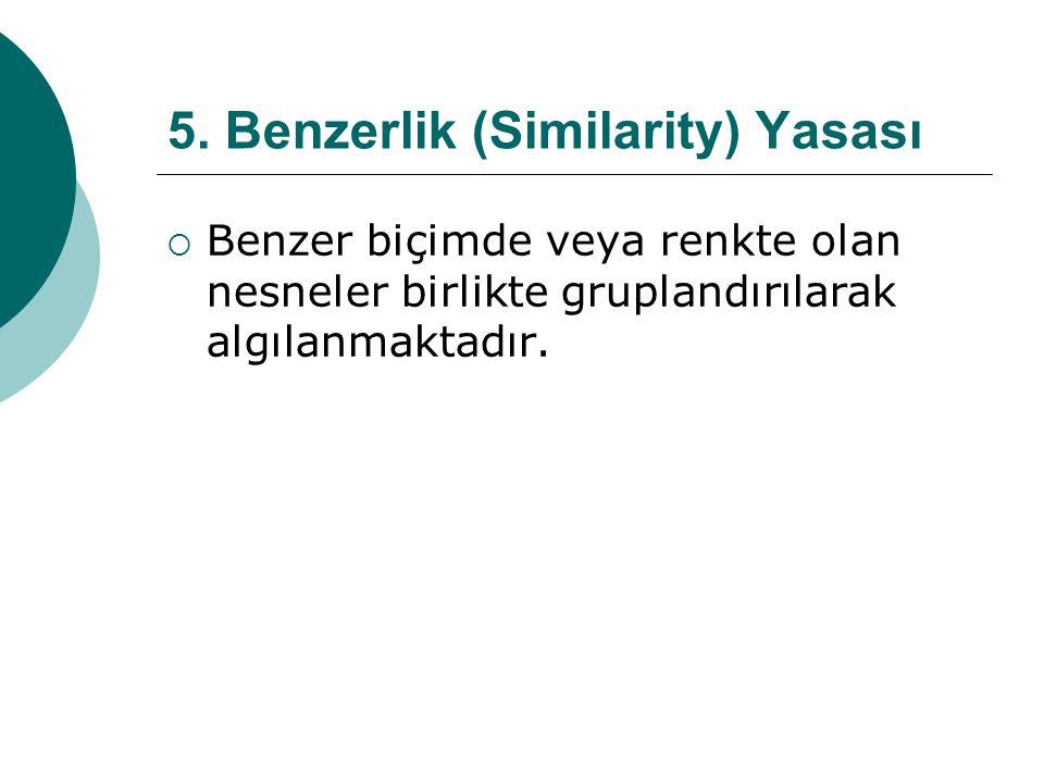 5. Benzerlik (Similarity) Yasası