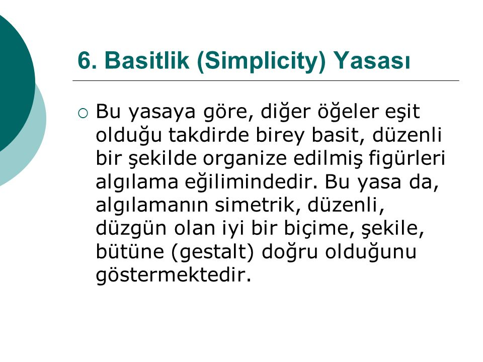 6. Basitlik (Simplicity) Yasası