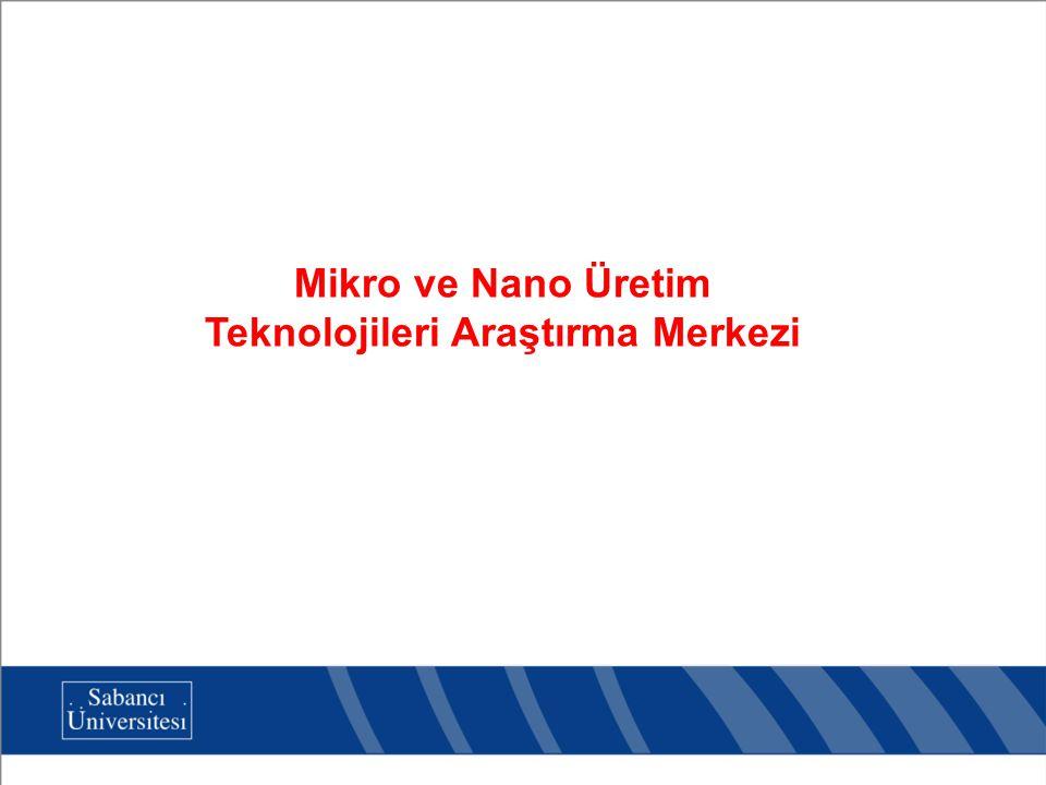 Mikro ve Nano Üretim Teknolojileri Araştırma Merkezi