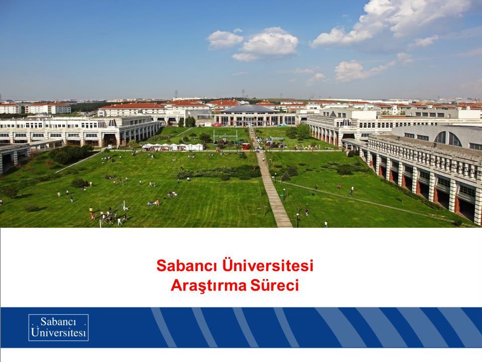 Sabancı Üniversitesi Araştırma Süreci