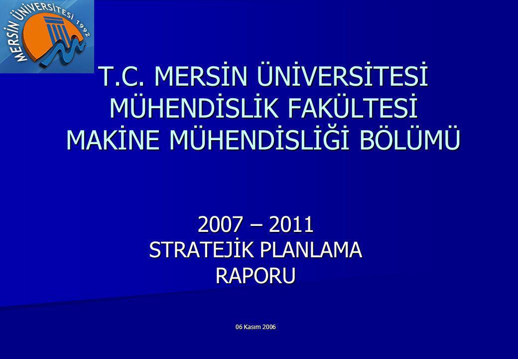 2007 – 2011 STRATEJİK PLANLAMA RAPORU 06 Kasım 2006