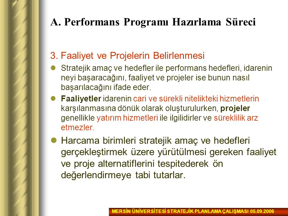 A. Performans Programı Hazırlama Süreci