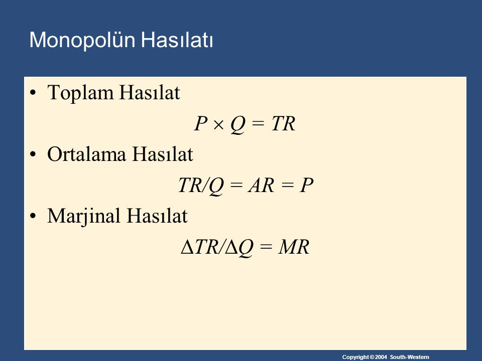Monopolün Hasılatı Toplam Hasılat. P  Q = TR. Ortalama Hasılat. TR/Q = AR = P. Marjinal Hasılat.
