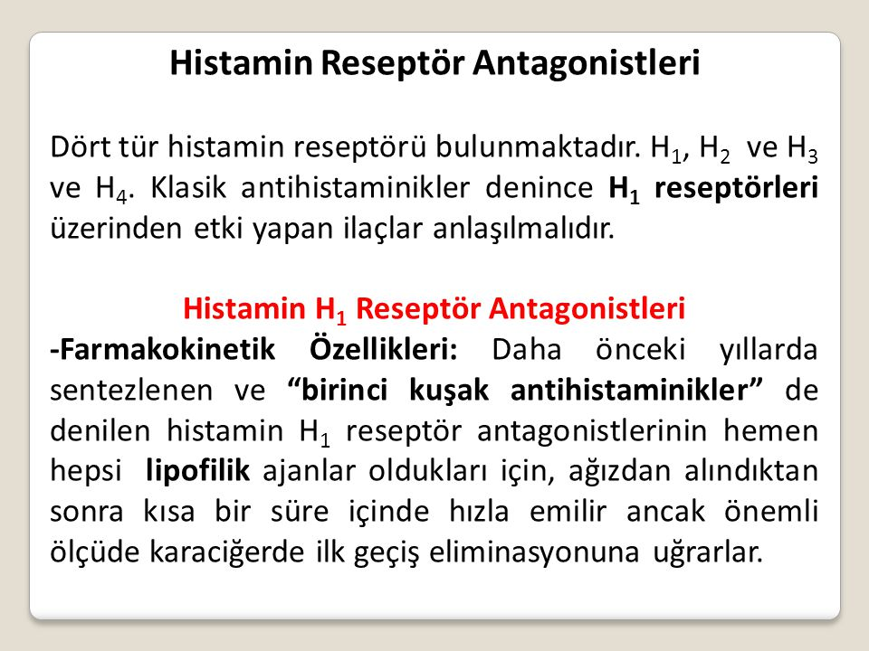 Histamin Reseptör Antagonistleri Histamin H1 Reseptör Antagonistleri