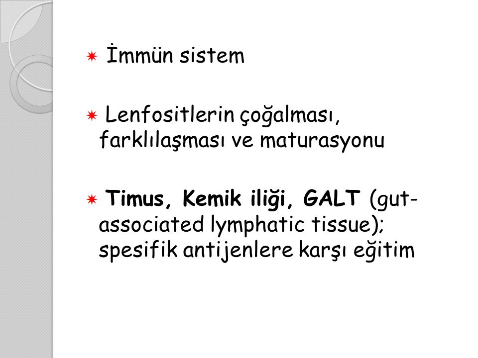 İmmün sistem Lenfositlerin çoğalması, farklılaşması ve maturasyonu.