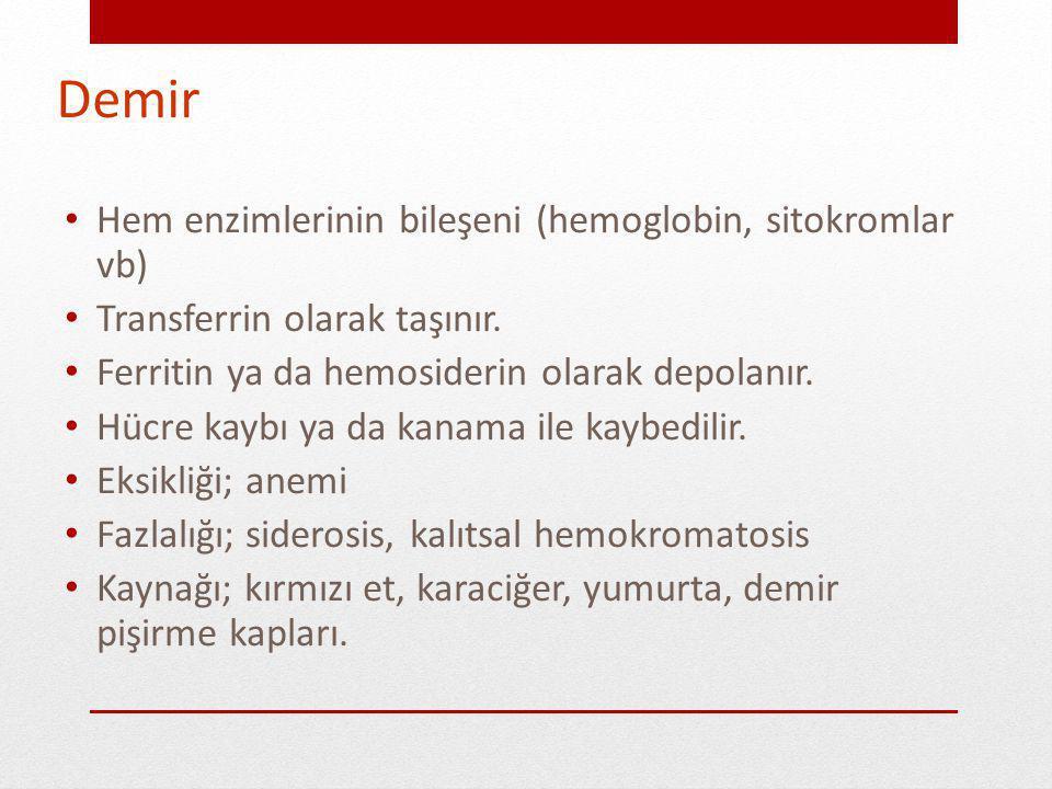 Demir Hem enzimlerinin bileşeni (hemoglobin, sitokromlar vb)