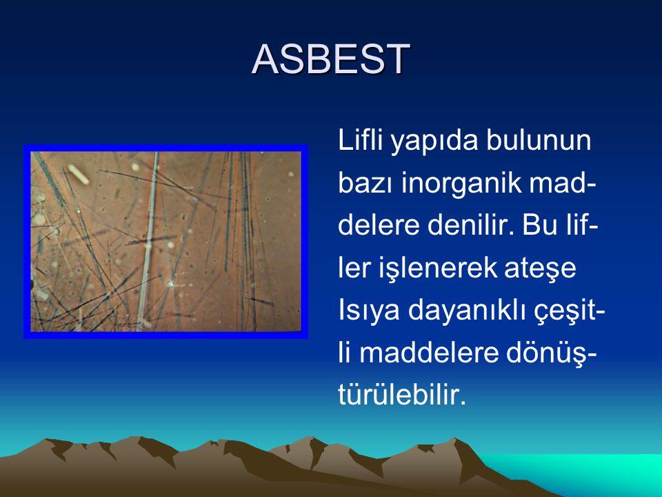 ASBEST Lifli yapıda bulunun bazı inorganik mad-