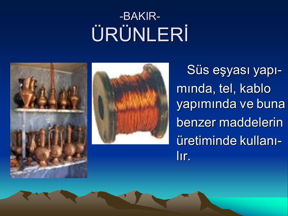 mında, tel, kablo yapımında ve buna benzer maddelerin