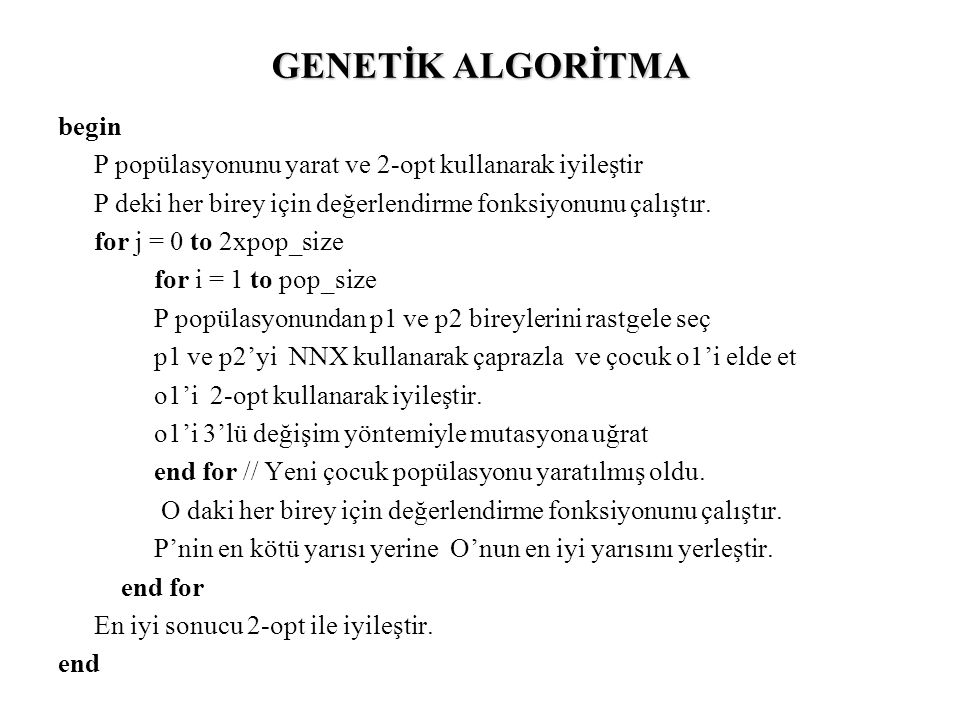 GENETİK ALGORİTMA begin