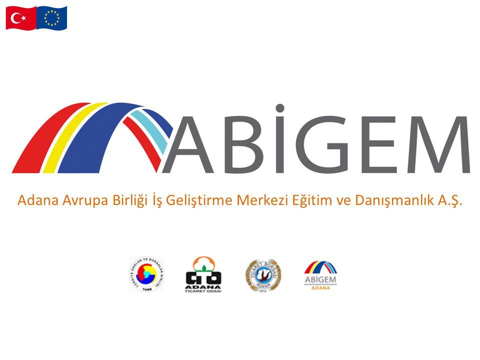 Adana Avrupa Birliği İş Geliştirme Merkezi Eğitim ve Danışmanlık A.Ş.