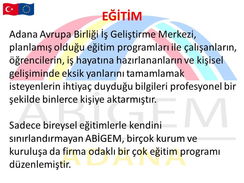 EĞİTİM Adana Avrupa Birliği İş Geliştirme Merkezi,