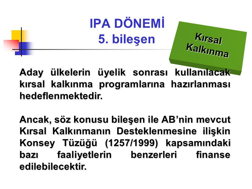 IPA DÖNEMİ 5. bileşen Kırsal Kalkınma