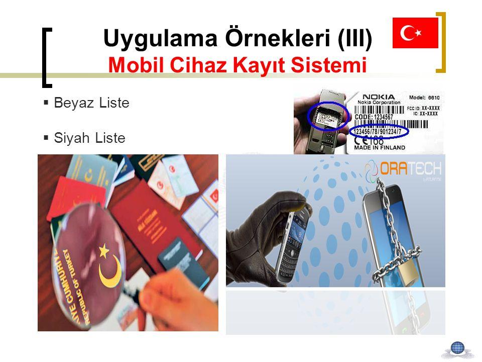 Uygulama Örnekleri (III) Mobil Cihaz Kayıt Sistemi