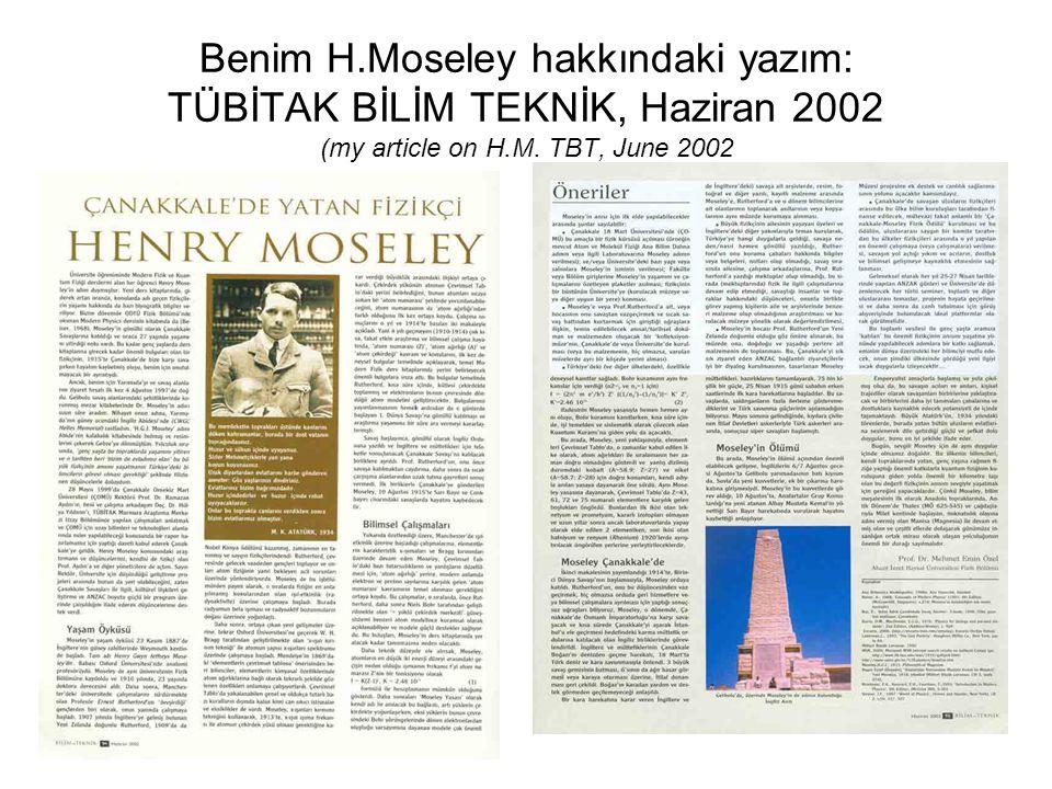 Benim H.Moseley hakkındaki yazım: TÜBİTAK BİLİM TEKNİK, Haziran 2002 (my article on H.M.