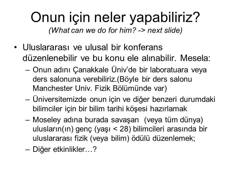 Onun için neler yapabiliriz (What can we do for him -> next slide)