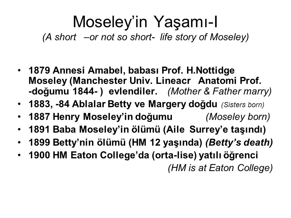 Moseley'in Yaşamı-I (A short –or not so short- life story of Moseley)