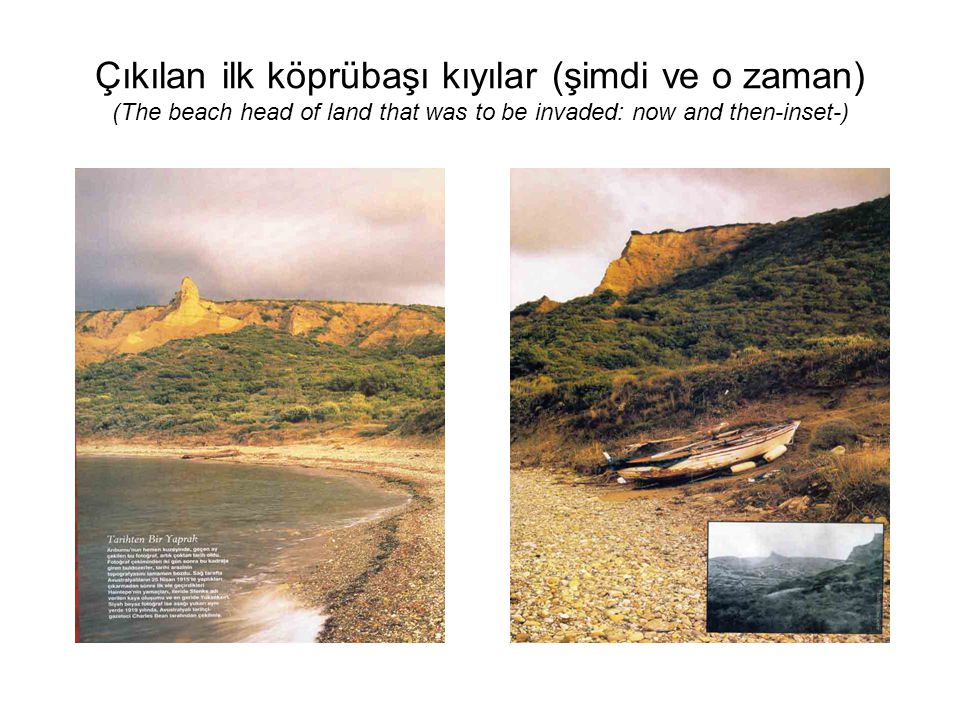 Çıkılan ilk köprübaşı kıyılar (şimdi ve o zaman) (The beach head of land that was to be invaded: now and then-inset-)