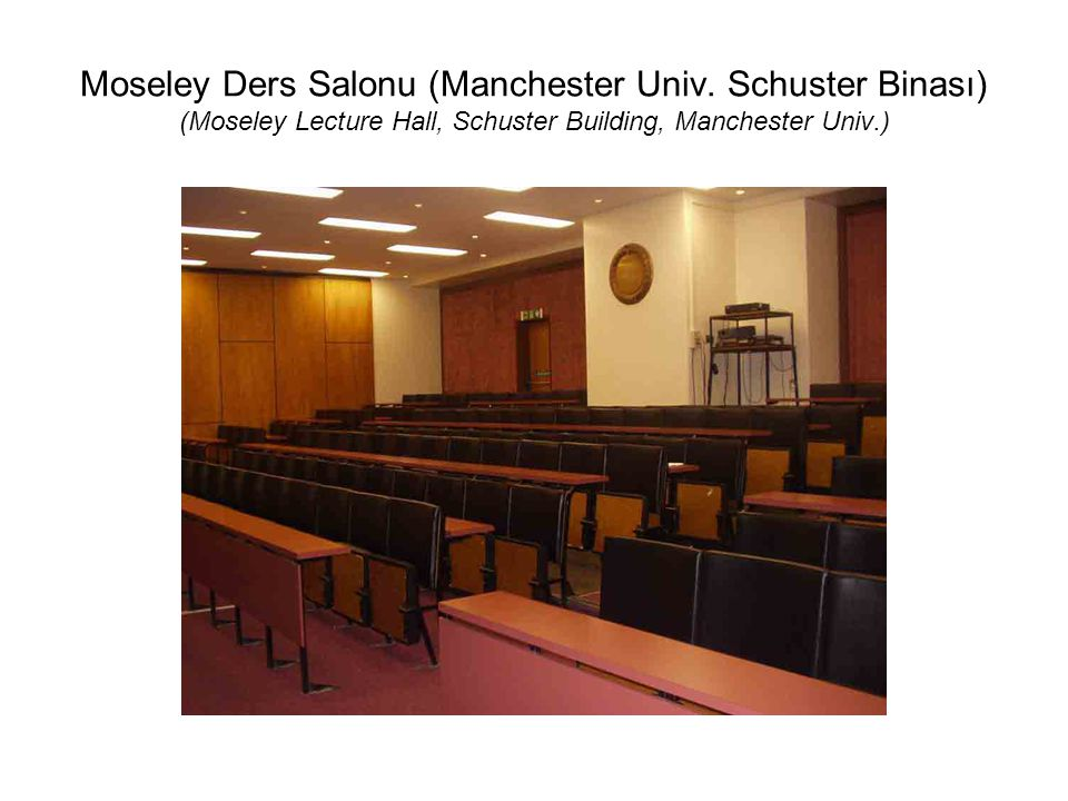 Moseley Ders Salonu (Manchester Univ