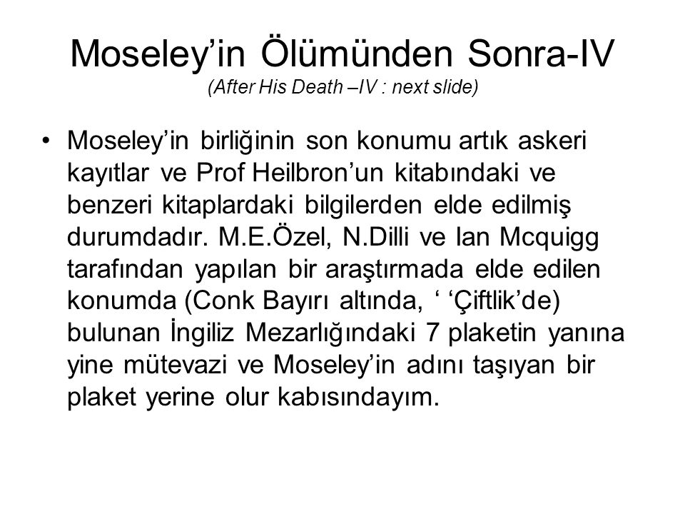 Moseley'in Ölümünden Sonra-IV (After His Death –IV : next slide)