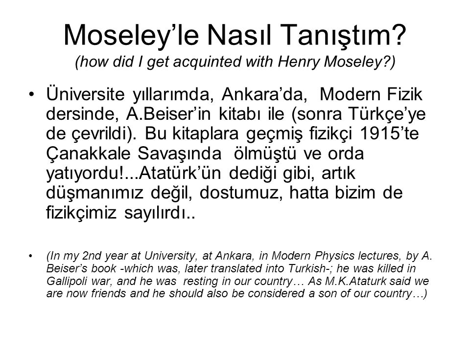 Moseley'le Nasıl Tanıştım. (how did I get acquinted with Henry Moseley