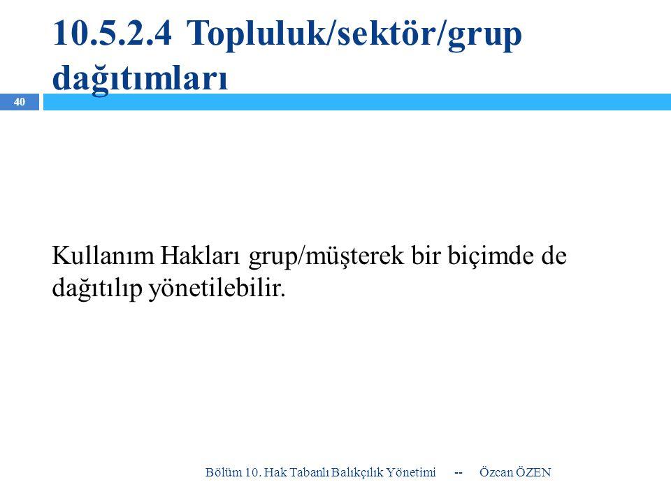 10.5.2.4 Topluluk/sektör/grup dağıtımları